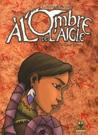 Christina de Arcos - A l'ombre de l'aigle Tome 1 : Castor Tacheté.