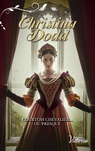 Christina Dodd - Courtois chevalier... ou presque.