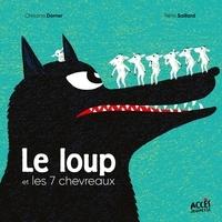 Christina Dorner et Rémi Saillard - Le loup et les 7 chevreaux.