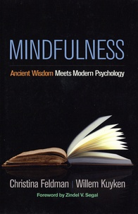 Christina Feldman et Willem Kuyken - Mindfulness - Ancient Wisdom Meets Modern Psychology.