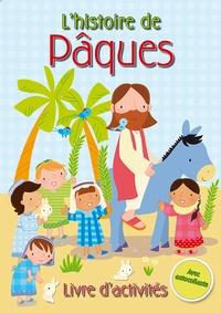 Christina Goodings et John Williams - L'histoire de Pâques - Livre d'activités avec autocollants.