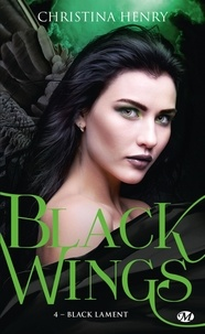 Christina Henry - Black Wings Tome 4 : Black Lament.