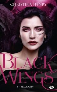 Christina Henry - Black Wings Tome 5 : Black City.