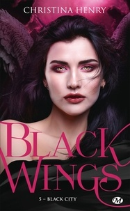 Christina Henry - Black Wings Tome 5 : Black City.