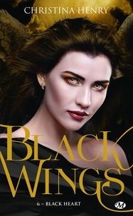 Christina Henry - Black Wings Tome 6 : Black Heart.