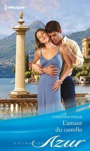 Christina Hollis - L'amant du castello.