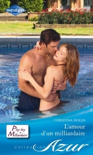 Christina Hollis - L'amour d'un milliardaire.