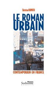 Christina Horvath - Le roman urbain contemporain en France.