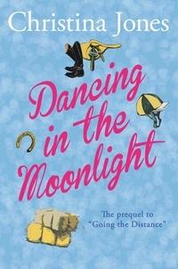 Christina Jones - Dancing in the Moonlight - The Milton St John Trilogy.