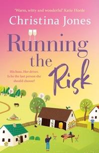 Christina Jones - Running the Risk - The Milton St John Trilogy.