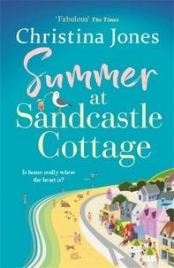 Christina Jones - Summer at Sandcastle Cottage - The PERFECT joyful read for summer 2021!.