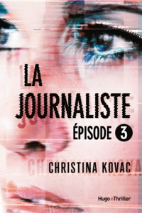 Christina Kovac et François Thomazeau - La journaliste Episode 3.