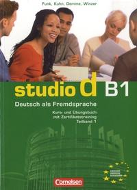 Christina Kuhn et Hermann Funk - Studio d B1 - Deutsch als Fremdsprache - Kurs-und Übungsbuch Mit Zertifikatstraining Teilband 1. 1 CD audio