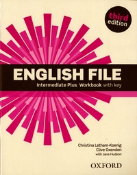 Christina Latham-Koenig et Clive Oxenden - English File Intermediate Plus - Workbook with key.