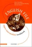 Christina Latham-Koenig et Clive Oxenden - English File Upper intermediate Workbook with key.