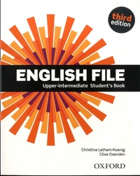 Christina Latham-Koenig et Clive Oxenden - English File Upper-intermediate - Student's Book.