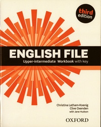 Christina Latham-Koenig et Clive Oxenden - English File Upper-intermediate - Worbook with key.