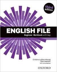 Christina Latham-Koenig et Clive Oxenden - English File - Beginner Workbook with Key.