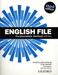 Christina Latham-Koenig et Clive Oxenden - English File - Pre-Intermediate Workbook with key.