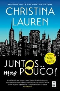 Christina Lauren - Juntos… Mas Pouco!.