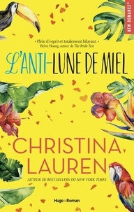 Christina Lauren - L'anti-lune de miel.