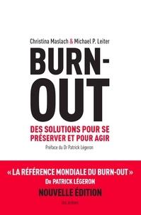 Christina Maslach et Michael Leiter - Burn-out - Des solutions pour se préserver et pour agir.