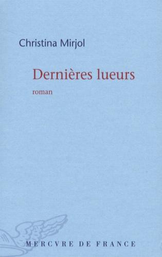 Christina Mirjol - Dernières lueurs.