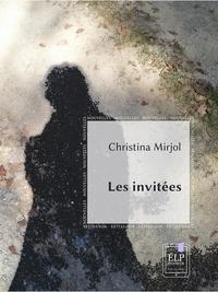 Christina Mirjol - Les invitées.