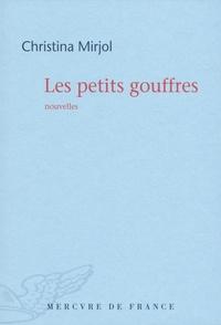 Christina Mirjol - Les petits gouffres.
