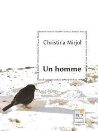 Christina Mirjol - Un homme.