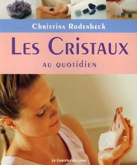Christina Rodenbeck - Les Cristaux au quotidien.