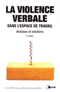 Christina Romain et Claudine Moïse - La violence verbale dans l'espace de travail - Analyses et solutions.