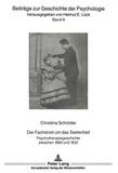 Christina Schröder - Der Fachstreit um das Seelenheil - Psychotherapiegeschichte zwischen 1880 und 1932.