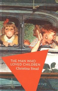 Christina Stead - The Man who Loved Children.