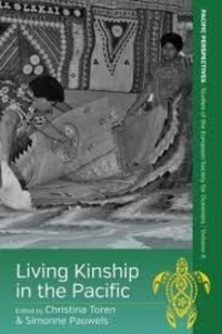 Christina Toren et Simonne Pauwels - Living Kinship in the Pacific.