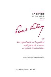 """Christina Vogel - Un regard neuf sur la poétique valéryenne du """"conte""""."""