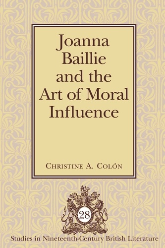 Christine a. Colón - Joanna Baillie and the Art of Moral Influence.