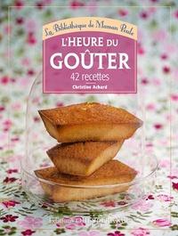 Christine Achard - L'heure du goûter - 42 recettes.