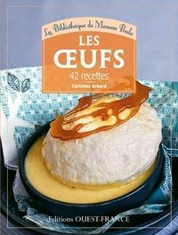 Christine Achard - Les oeufs - 42 recettes.