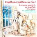Christine Adams et Robert W. Alley - Inquiétude, inquiétude, va-t'en ! - Un livre pour les enfants sur l'inquiétude et l'angoisse.