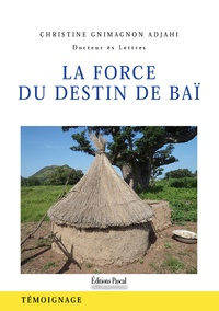 Christine Adjahi - La force du destin de Baï.
