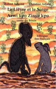 Christine Adjahi - Le Lièvre et le Singe - Edition bilingue fon-français.