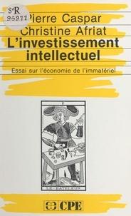 Christine Afriat - L'Investissement intellectuel - Essai sur l'économie de l'immatériel.