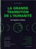 Christine Afriat et Jacques Theys - La grande transition de l'humanité - De Sapiens à Deus.