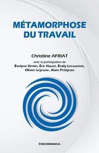 Christine Afriat - Métamorphose du travail.