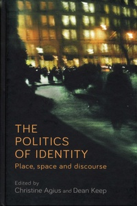 Christine Agius et Dean Keep - The Politics of Identity - Place, space and discourse.