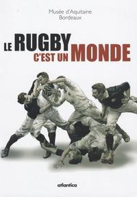 Le rugby, cest un monde - Bordeaux, Musée dAquitaine, 5 septembre-31 décembre 2007.pdf