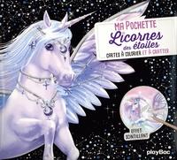 Christine Alcouffe et  Ad'lynh - Licornes des étoiles - Avec 5 cartes à gratter scintillantes, 5 cartes à colorier, 1 pique en bois.