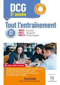 Christine Alglave et Céline Mansencal - Année 3 : DCG 3-7-11 - Tout l'entraînement 2020-2021 - Réforme Expertise comptable.