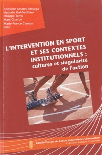 Christine Amans-Passaga et Nathalie Gal-Petitfaux - L'intervention en sport et ses contextes institutionnels : cultures et singularité de l'action. 1 Cédérom
